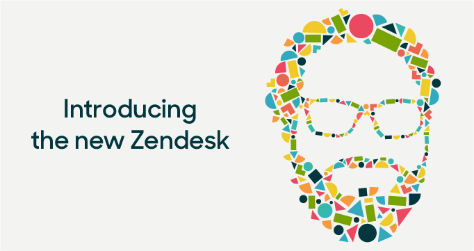 Introducing the new Zendesk: Built for better customer relationships