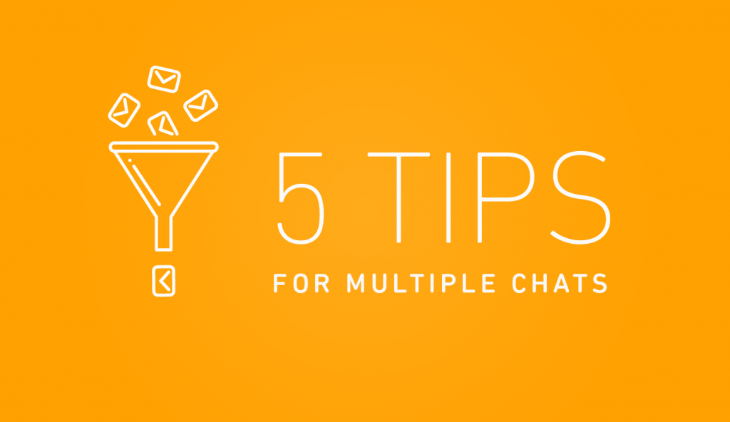 5 tips to help agents provide great support across multiple chats